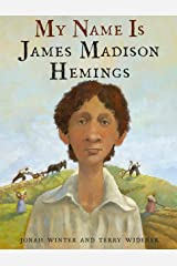 My Name Is James Madison Hemings Kindle Edition