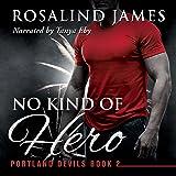 No Kind of Hero: Portland Devils, Book 2