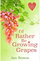 I'd Rather Be Growing Grapes