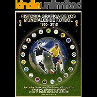 Historia Gráfica de Los Mundiales de Fútbol 1930-2018: Todos los Uniformes, Emblemas y Fotografías (19302018kit) (Spanish Edition)