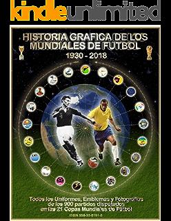 HISTORIA DE LOS MUNDIALES DE FUTBOL (BRASIL 2014 - REPORTES GRAFICOS) (Historia de los Mundiales de Fútbol nº 201401) eBook: López, Julio: Amazon.es: Tienda Kindle
