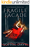 Fragile Facade (Blind Barriers Trilogy Book 1)