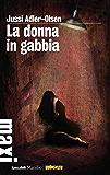 La donna in gabbia: Il primo caso della Sezione Q (I casi della Sezione Q)