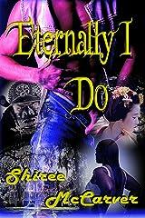 Eternally I Do (Obsidian Opus Series Book 1) Kindle Edition