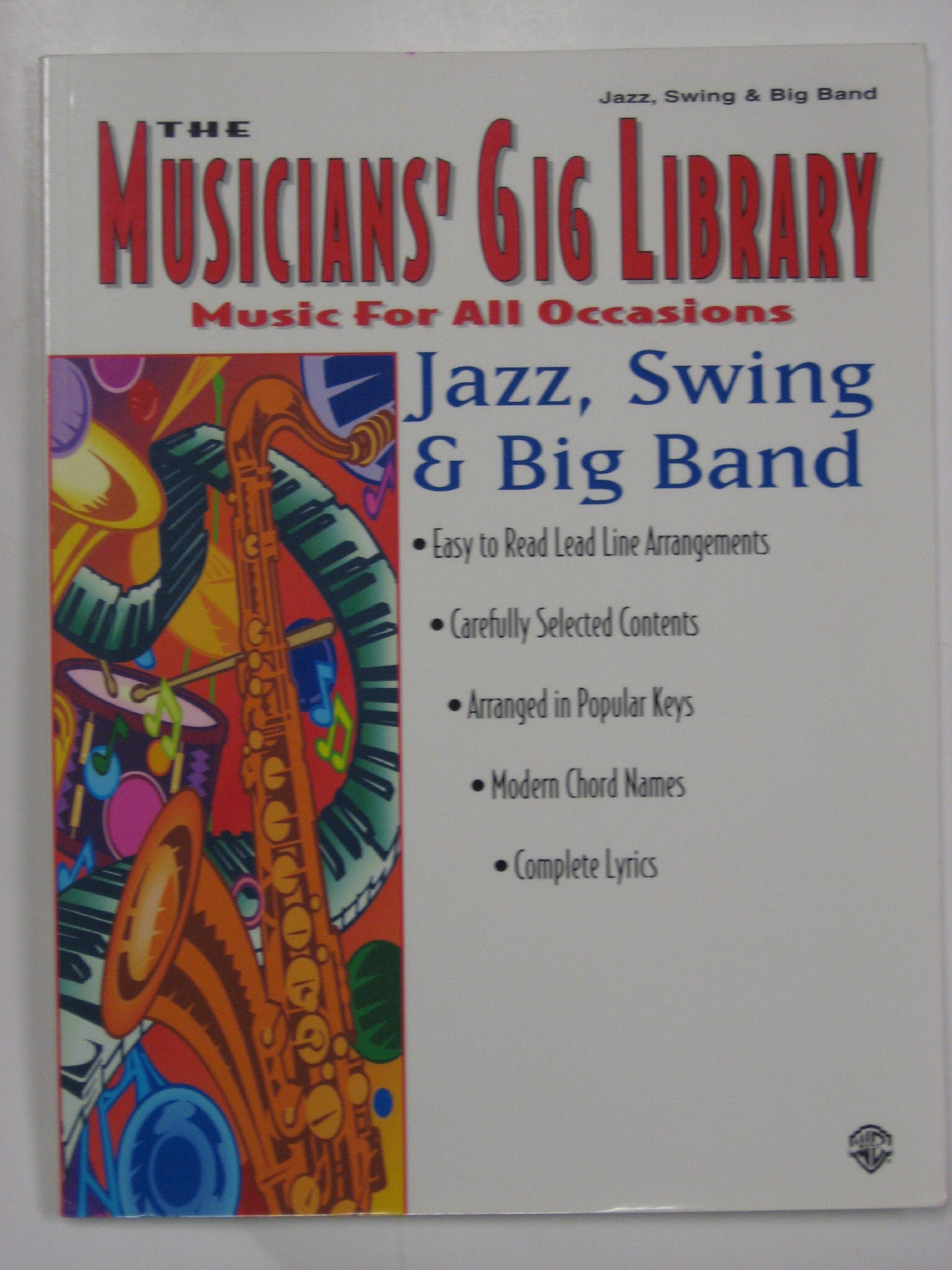 The Musicians' Gig Library: Jazz, Swing & Big Band