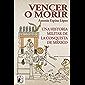 Vencer o morir: Una historia militar de la conquista de México (Historia de España nº 6)