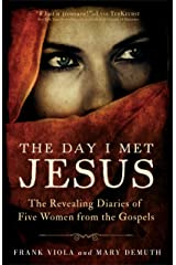 The Day I Met Jesus: The Revealing Diaries of Five Women from the Gospels Kindle Edition