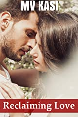 Reclaiming Love : A Sweet Romance Kindle Edition