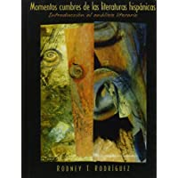 Momentos Cumbres De Las Literaturas Hispanicas: Introduccion Al Analisis Literario (Spanish Edition)