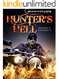 Hunter's Hell (A Vampire Biker Novel Series) Season 2 Episode 2 (Disciples of the Damned | Biker Bad Boy | Shifter Series Book 7)