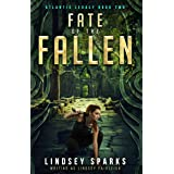 Fate of the Fallen: A Treasure-hunting Science Fiction Adventure (Atlantis Legacy Book 2)