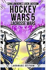 Hockey Wars 5: Lacrosse Wars Kindle Edition