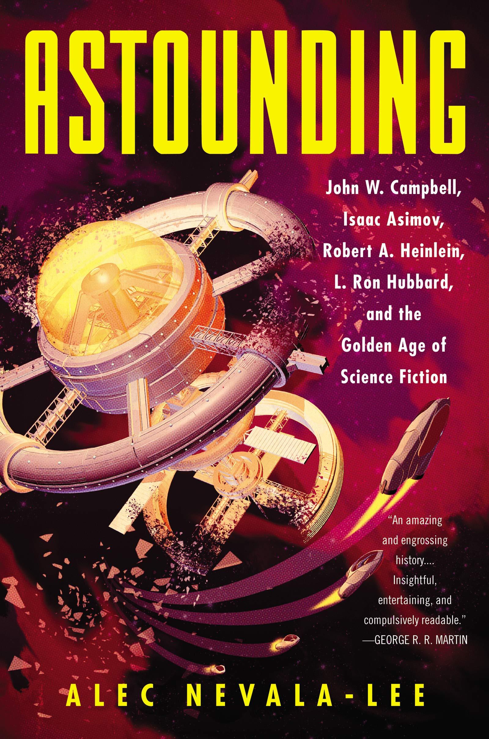 Astounding: John W. Campbell, Isaac Asimov, Robert A ...
