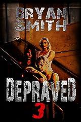 Depraved 3 Kindle Edition