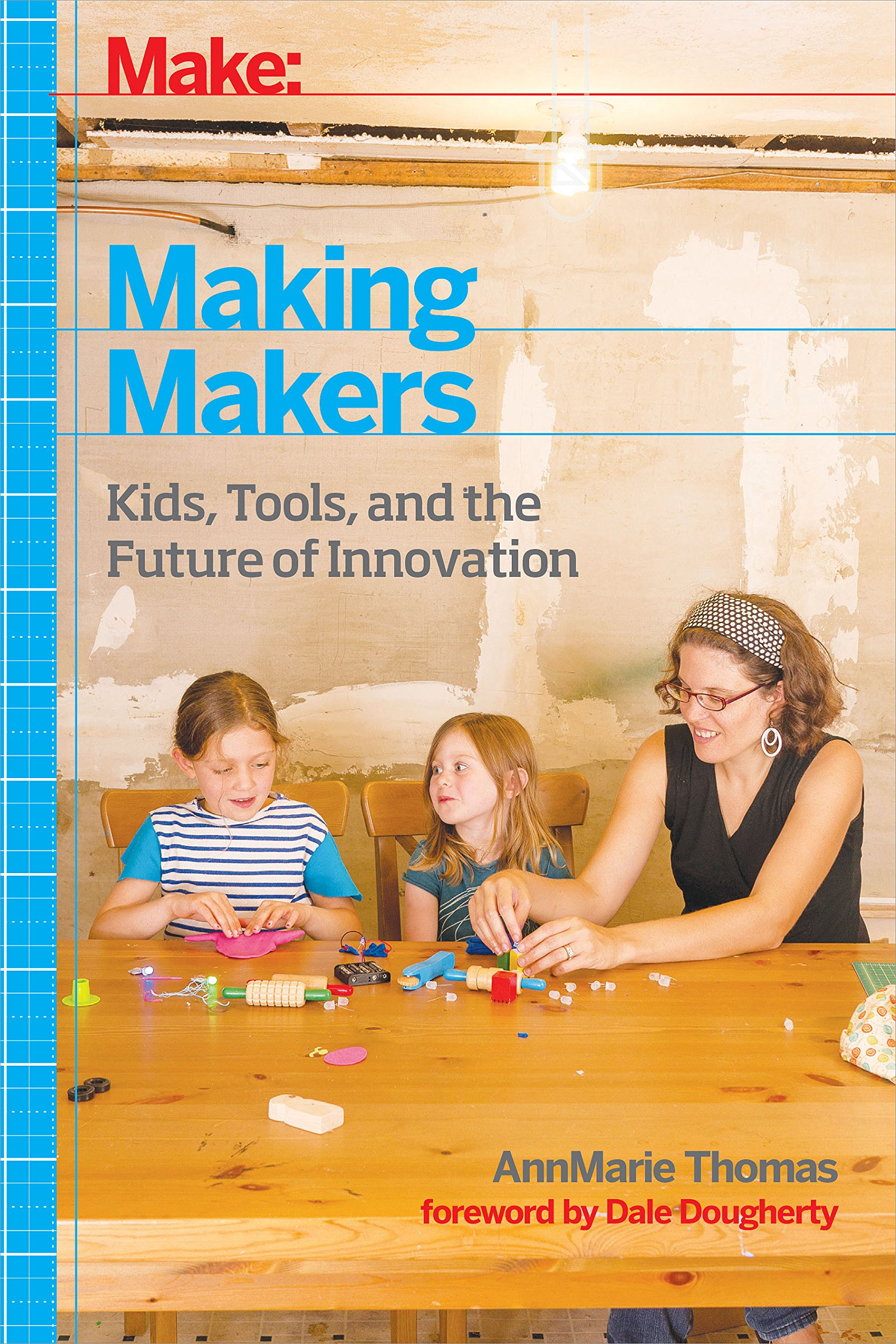 Making Makers Tools Future Innovation