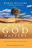 Where God Happens: Discovering Christ in One