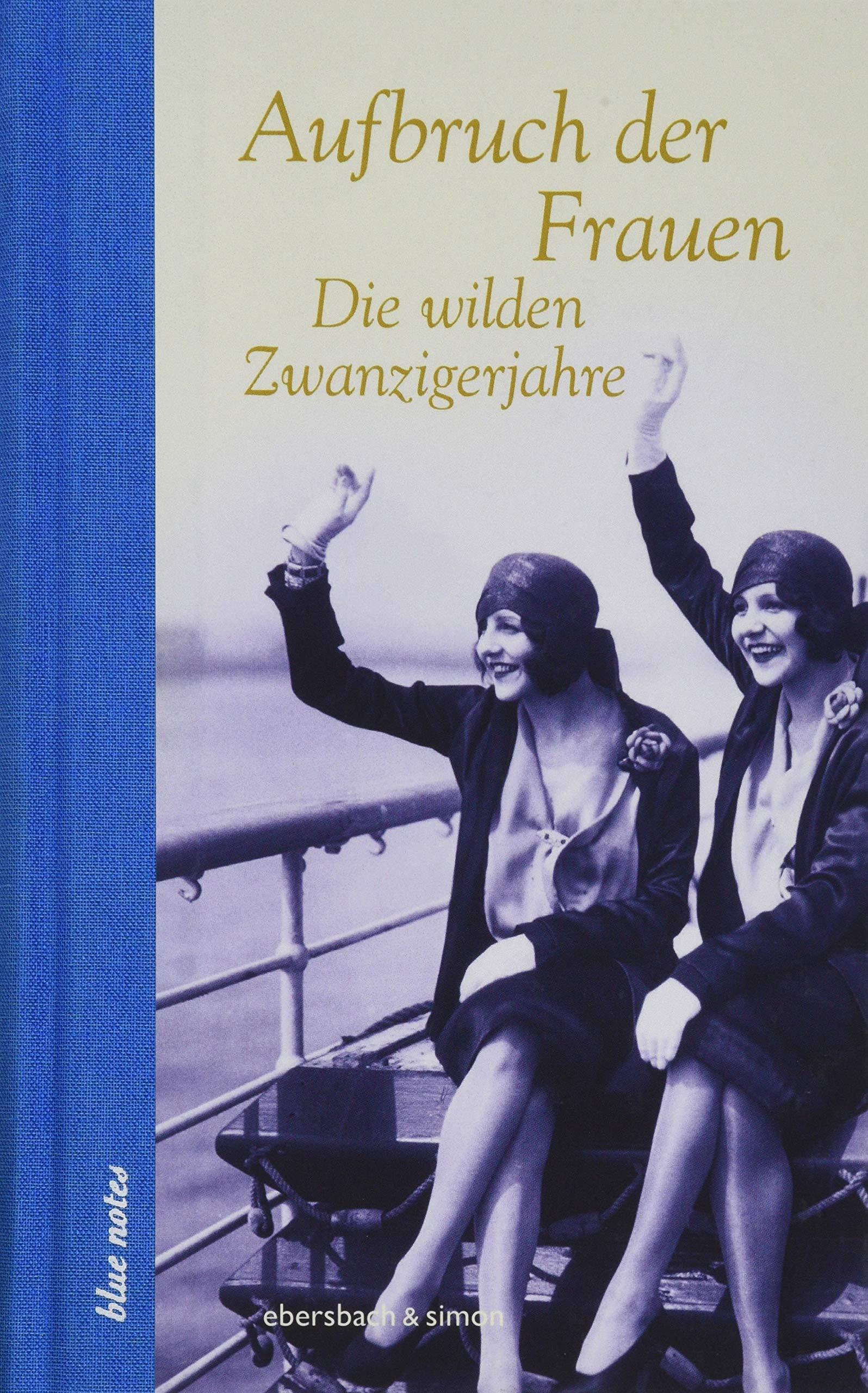 Aufbruch der Frauen: Die wilden Zwanzigerjahre blue notes: Amazon ...