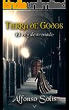 TIERRA DE GODOS, el rey destronado: La historia de la pérdida de Hispania