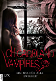 Chicagoland Vampires - Ein Biss für alle Ewigkeit (Chicagoland-Vampires-Reihe)