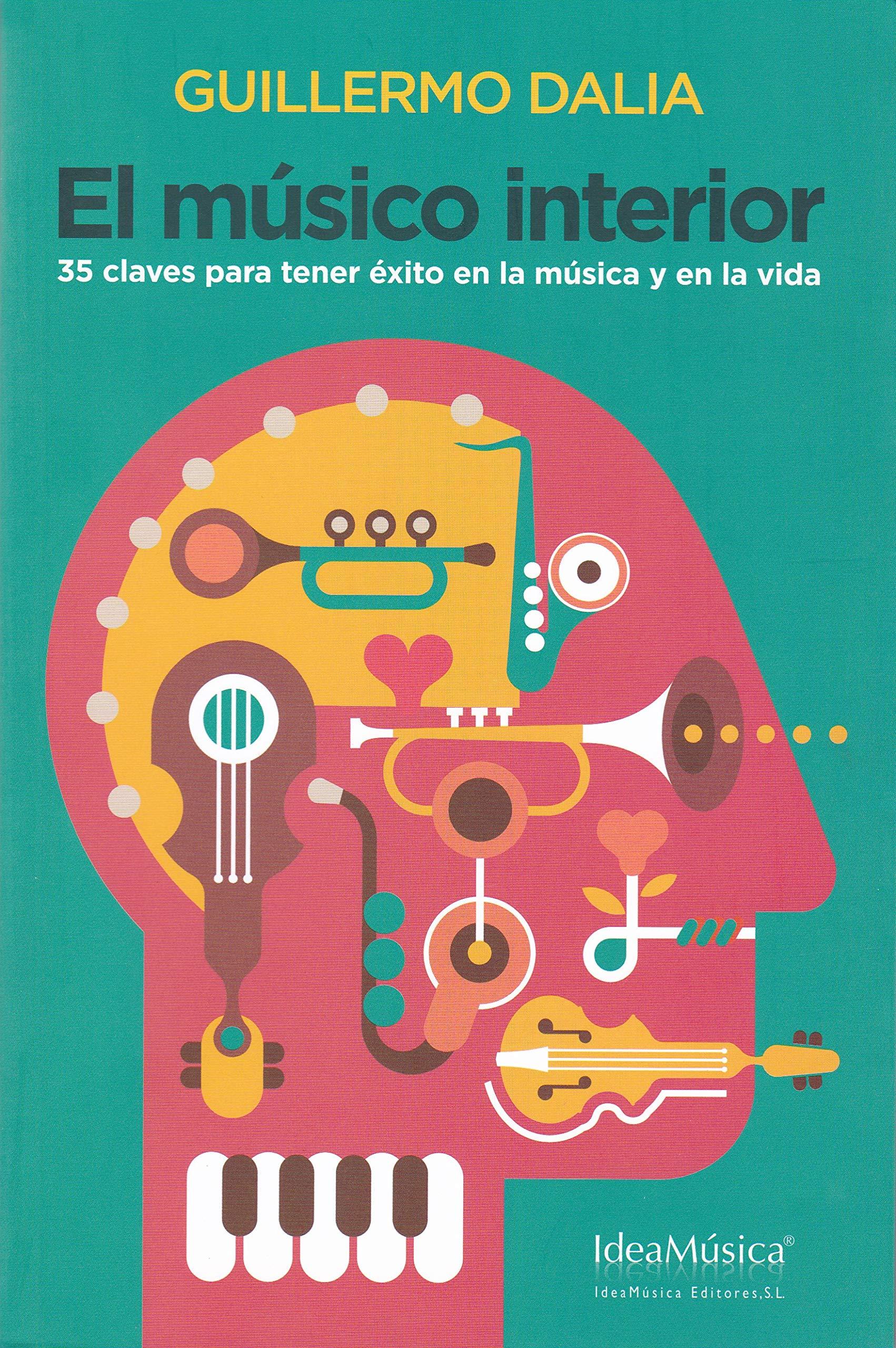 El músico interior: 35 claves para tener éxito en la música y en ...