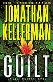 Guilt (Alex Delaware series, Book 28): A compulsively intriguing psychological thriller