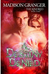 A Destiny Denied (The Kindred Book 3) Kindle Edition
