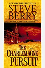 The Charlemagne Pursuit: A Novel (Cotton Malone Book 4) Kindle Edition