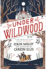 Under Wildwood: The Wildwood Chronicles, Book II (Wildwood Trilogy 2) Kindle Edition