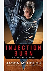 Injection Burn: A Dire Earth Novel (The Dire Earth Cycle) Paperback