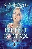 Perfekt Control: A YA Superhero Adventure Novel (The Ære Saga Book 2)