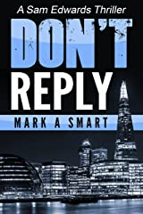 Don't Reply: A Sam Edwards Thriller Kindle Edition