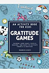 Gratitude Games: An Activity Book for Kids Featuring Coloring, Word Searches, Puzzles, Drawing, Mazes, and More Paperback