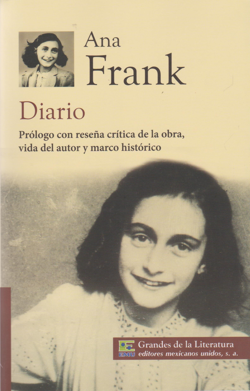 Diario. Prologo con resena critica de la obra, vida del autor, y marco  historico. (Spanish Edition): Ana Frank: 9786071411495: Amazon.com: Books