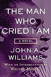The Man Who Cried I Am: A Novel