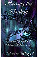 Serving the Drákon: Training Chronicles of Ilavani Volume Two Kindle Edition