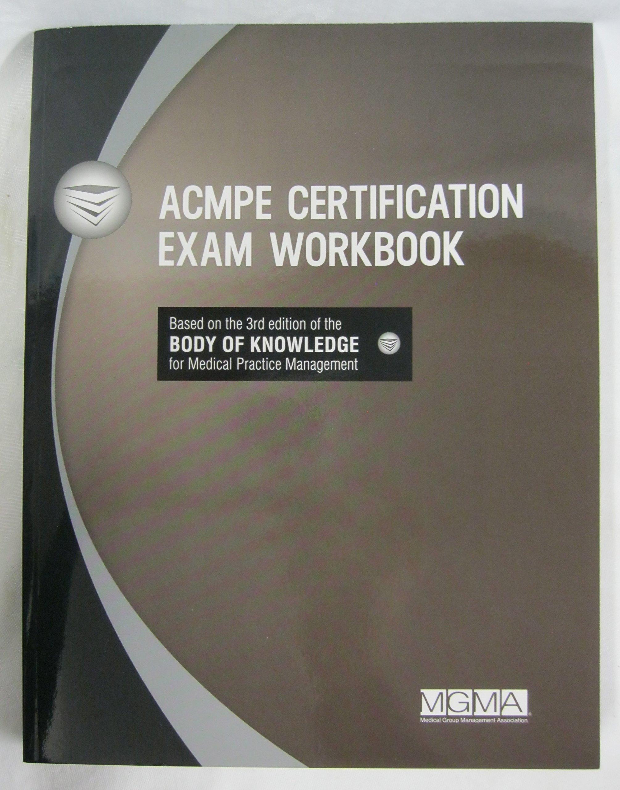 Acmpe Certification Exam Workbook Mgma 9781568294865 Amazon