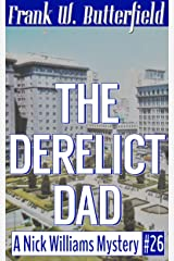 The Derelict Dad (A Nick Williams Mystery Book 26) Kindle Edition