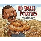 No Small Potatoes: Junius G. Groves and His Kingdom in Kansas