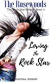 Loving the Rock Star (The Rosewoods Rock Star Series Book 4)