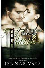A Thistle Beyond Time: Book 2 of The Thistle & Hive Series Kindle Edition
