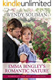 Emma Bingley's Romantic Nature: A Pride and Prejudice Variation (Pemberley: The Next Generation Book 1)