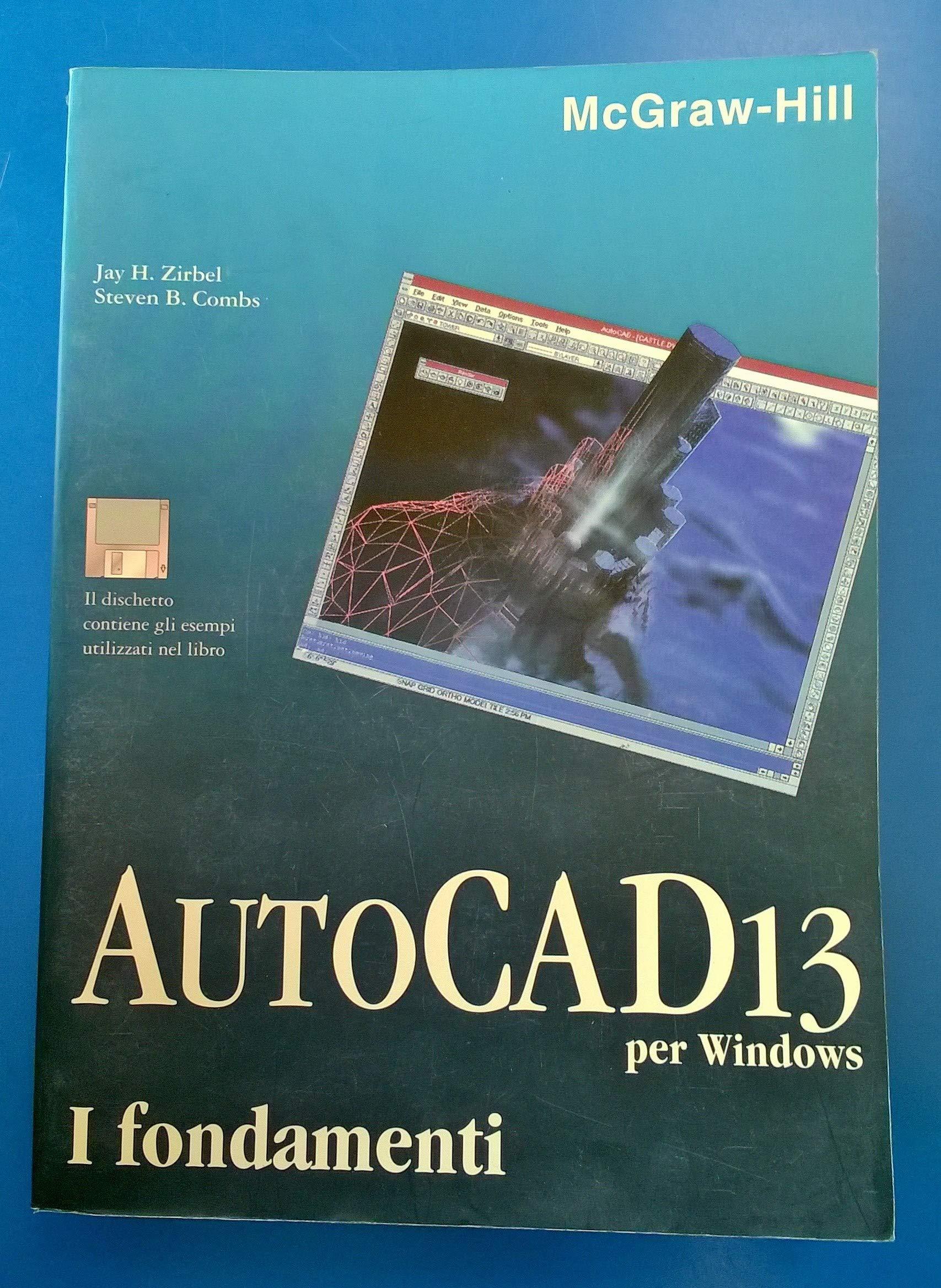 Autocad 13 per Windows. I fondamenti (Informatica): Amazon.es: Zirbel, Jay H., Combs, Steven B., Michelini, A.: Libros en idiomas extranjeros