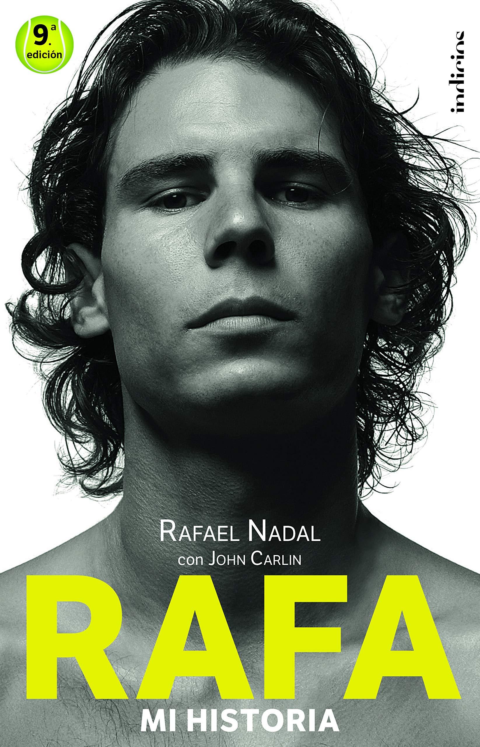 Rafa, mi historia (Indicios no ficción): Amazon.es: Carlin, John, Nadal, Rafael: Libros