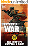 Stryker's War: A Galaxy's Edge Stand Alone Novel (Order of the Centurion Book 3)