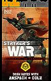 Stryker's War: A Galaxy's Edge Stand Alone Novel (Order of the Centurion Book 3)