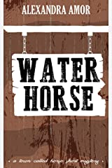 Water Horse (A Town Called Horse Short Mystery Book 2) Kindle Edition