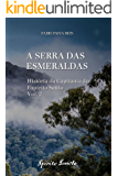 A Serra das Esmeraldas (História da Capitania do Espírito Santo Livro 2)