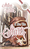 A Man Who Starts (Tipped Z Book 2)