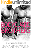 BODYGUARD BROTHERS: A TWIN STEPBROTHER MENAGE ROMANCE