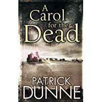 A Carol for the Dead – Illaun Bowe Crime Thriller #1: A Gripping Irish Mystery of Murder, Intrigue and Conspiracy…